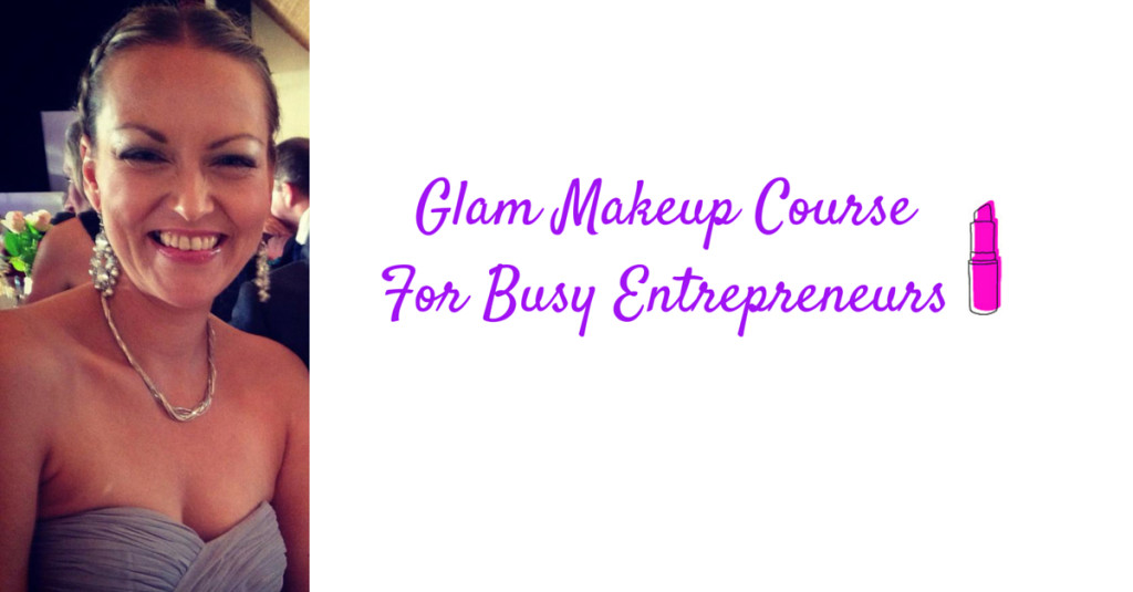 Glam Makeup Course For Busy Entrepreneurs